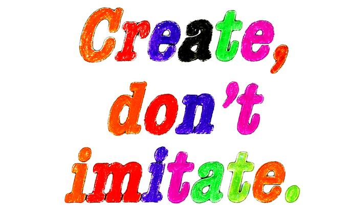 Create dont imitate - Tess McCabe Quote 1